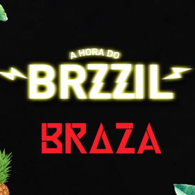 A Hora Do Brazzil Especial - Braza