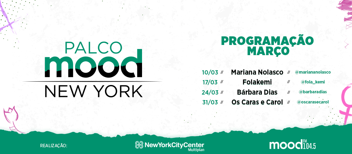 O palco New York agora é Palco Mood New York!