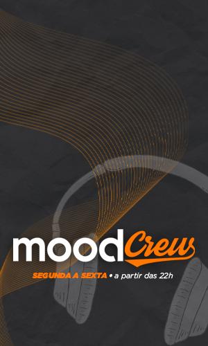 Conheça o Mood Crew!